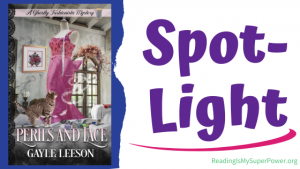 Book Spotlight (and a Giveaway!): Perils and Lace by Gayle Leeson