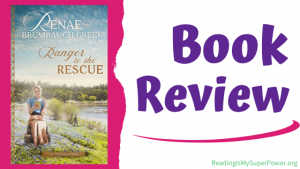 Book Review (and a Giveaway!): Ranger to the Rescue by Renae Brumbaugh Green