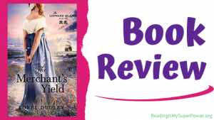 Book Review (and a Giveaway!): The Merchant's Yield by Lorri Dudley