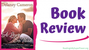 Book Review (and a Giveaway!): A Love So True by Delaney Cameron