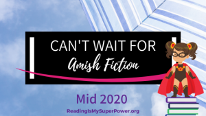 New Releases I'm Excited About: Mid 2020 Amish Fiction