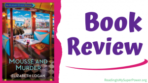 Book Review (and a Giveaway!): Mousse and Murder by Elizabeth Logan