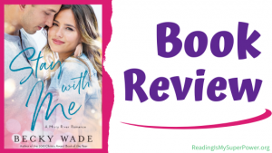 Book Review (and a Giveaway!): Stay With Me by Becky Wade