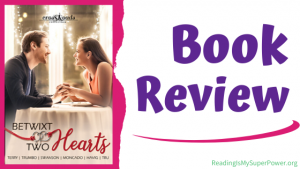 Book Review (and a Giveaway!): Betwixt Two Hearts by Tru, Swanson, Trumbo, Terry, Moncado & Havig