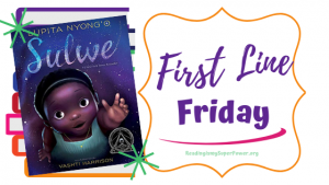 First Line Friday (week 196): Sulwe