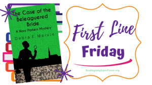 First Line Friday (week 197): The Case of the Beleaguered Bride