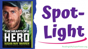 Book Spotlight (and a Giveaway!): The Heart of a Hero by Susan May Warren