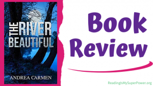 Book Review (and a Giveaway!): The River Beautiful by Andrea Carmen