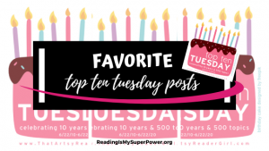 Top Ten Tuesday: Favorite Top Ten Tuesday Posts (Yours & Mine)