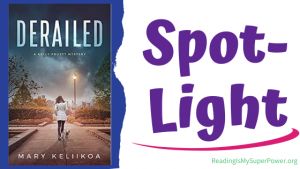 Book Spotlight (and a Giveaway!): Derailed by Mary Keliikoa