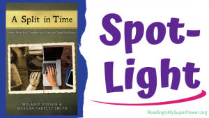 Book Spotlight (and a Giveaway!): A Split in Time by Melanie Dobson & Morgan Tarpley Smith