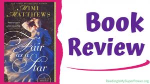 Book Review: Fair as a Star by Mimi Matthews