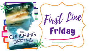 First Line Friday (and a Giveaway!): The Crushing Depths by Dani Pettrey