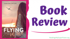 Book Mini-Review (and a Giveaway!): Flying in Love by Chalon Linton