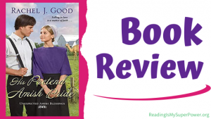 Book Review (and a Giveaway!): His Pretend Amish Bride by Rachel J. Good