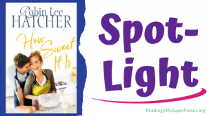Book Spotlight (and a Recipe!): How Sweet It Is by Robin Lee Hatcher
