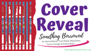 Cover Reveal: Something Borrowed by Weaver, Shiloh, Dawn, Tysinger & Boyd