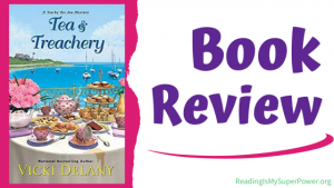 Book Review (and a Giveaway!): Tea & Treachery by Vicki Delany