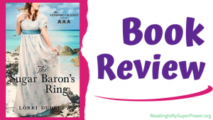Book Review (and a Giveaway!): The Sugar Baron's Ring by Lorri Dudley