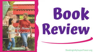 Book Review (and a Giveaway!): A Bridge Home by Virginia McCullough