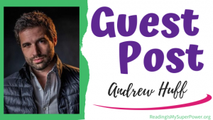 Guest Post (and a Giveaway!): Andrew Huff & Cross Shadow
