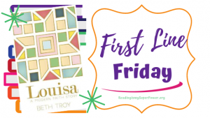First Line Friday (week 208): Louisa