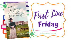 First Line Friday (and a Giveaway!): Vying for the Viscount