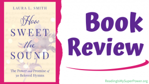 Book Review: How Sweet the Sound by Laura L. Smith