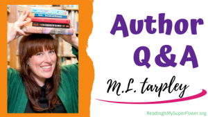 Author Interview (and a Giveaway!): M.L. Tarpley & Maylie and the Maze