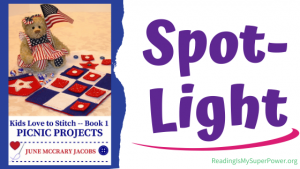Book Spotlight (and a Giveaway!): Kids Love to Stitch, Book 1: Picnic Projects by June McCrary Jacobs