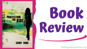 Book Review: Protection for Hire by Camy Tang