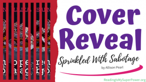 Cover Reveal: Sprinkled With Sabotage by Allison Pearl