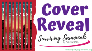 Cover Reveal (and a Giveaway!): Surviving Savannah by Patti Callahan