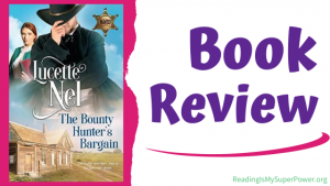 Book Review: The Bounty Hunter's Bargain by Lucette Nel