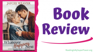 Book Review: Whatever Happens Next by Jaycee Weaver