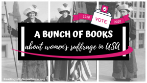 A Bunch of Books (Fiction, of Course) About Women's Suffrage in the USA