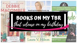 Top Ten Tuesday: Books Releasing On My Birthday That I Really Want to Read