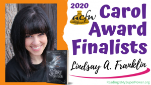2020 Carol Award Finalists Q&A (and a Giveaway!): Lindsay A. Franklin & The Story Raider