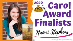 2020 Carol Award Finalists Q&A (and a Giveaway!): Naomi Stephens & Shadow Among Sheaves