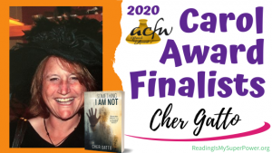 2020 Carol Award Finalists Q&A (and a Giveaway!): Cher Gatto & Something I Am Not