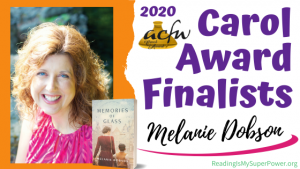 2020 Carol Award Finalists Q&A (and a Giveaway!): Melanie Dobson & Memories of Glass