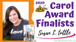 2020 Carol Award Finalists Q&A (and a Giveaway!): Susan L. Tuttle & Love You, Truly