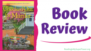 Book Review (and a Giveaway!): Checked Out For Murder by Allison Brook