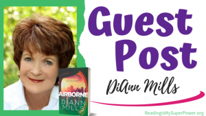 Guest Post (and a Giveaway!): DiAnn Mills & Airborne