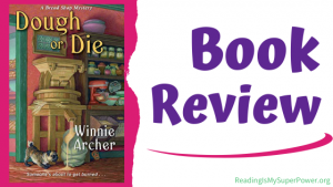 Book Review (and a Giveaway!): Dough or Die by Winnie Archer