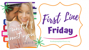 First Line Friday (and a Giveaway!): Until I Met You