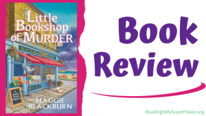 Book Review (and a Giveaway!): Little Bookshop of Murder by Maggie Blackburn