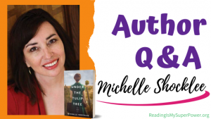 Author Interview (and a Giveaway!): Michelle Shocklee & Under the Tulip Tree