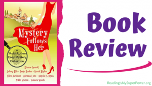 Book Review (and a Giveaway!): Mystery Follows Her – A Multi-Author Cozy Mystery Collection