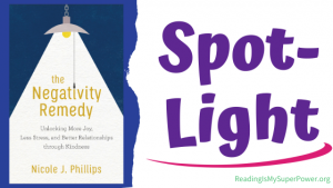 Book Spotlight (and a Giveaway!): The Negativity Remedy by Nicole J. Phillips